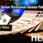 Kelebihan Dalam Permainan Bandar Poker Online