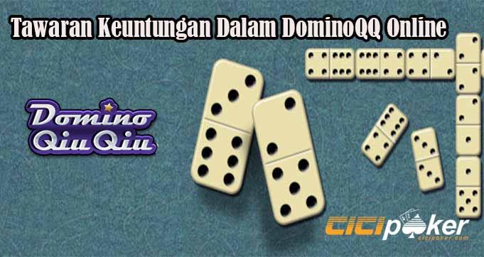 Tawaran Keuntungan Dalam DominoQQ Online